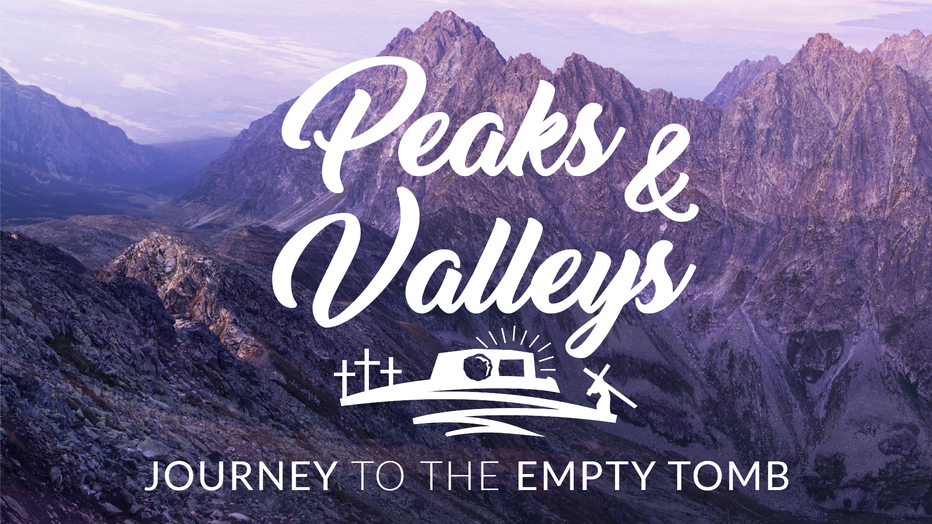 Peaks and Valleys: Journey to the Empty Tomb