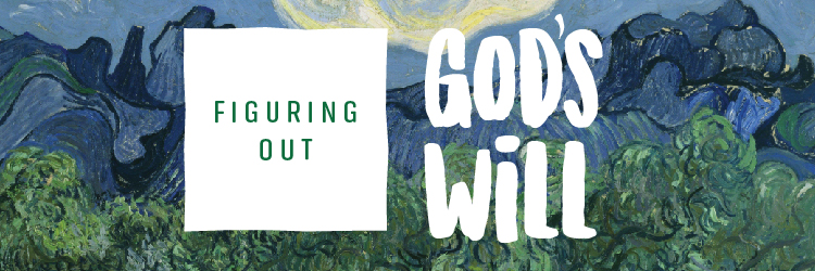 Figuring Out God's Will: Week 3, Day 1