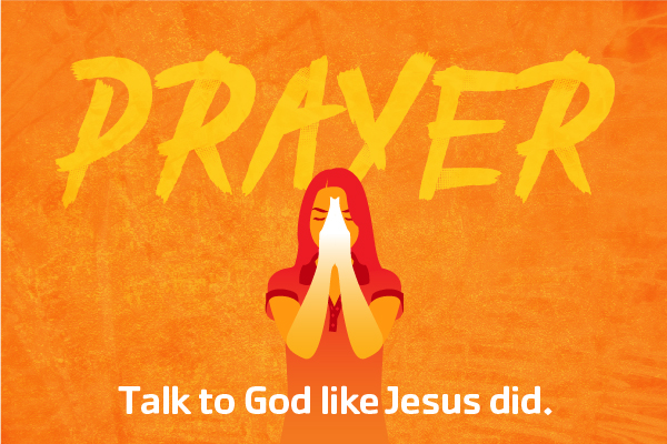 PRAYER: Learning to Talk to God Like Jesus - Purpose and Practice Image