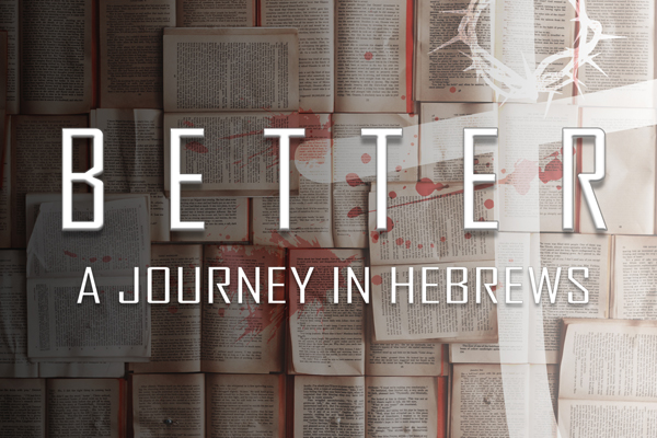 Better: A Journey Through Hebrews - The faith that Rewards and Gets Rewarded Image